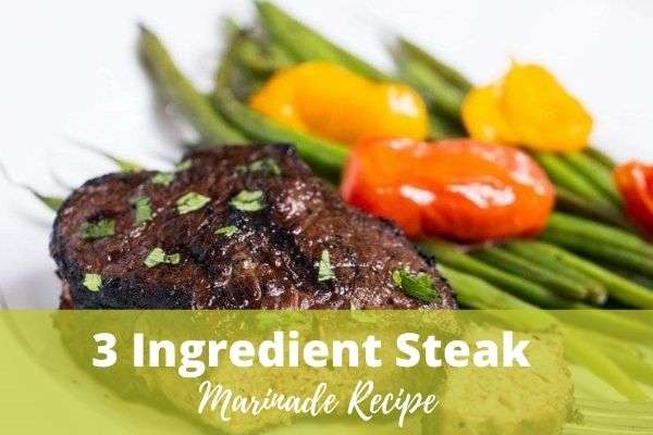 3 Ingredient Steak Marinade Recipe