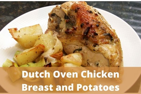 Dutch Oven Chicken Breast and Potatoes
